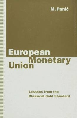 European Monetary Union: Lessons from the Classical Gold Standard (Hardback)