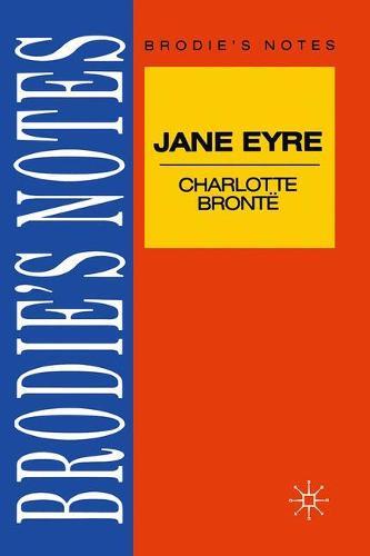 Bronte: Jane Eyre - Brodie's Notes (Paperback)