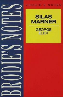 Eliot: Silas Marner - Brodie's Notes (Paperback)