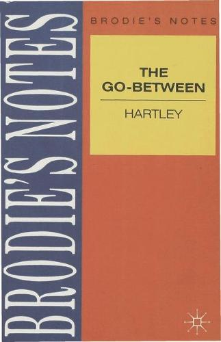Hartley: The Go-Between - Brodie's Notes (Paperback)