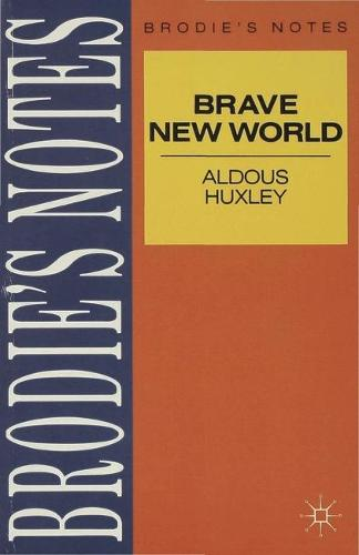 Huxley: Brave New World - Brodie's Notes (Paperback)