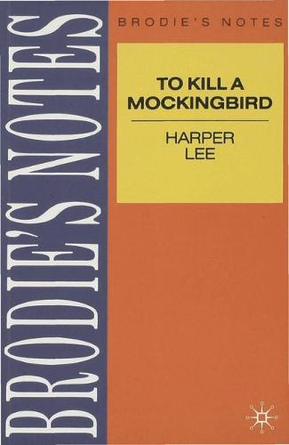 Lee: To Kill a Mockingbird - Brodie's Notes (Paperback)