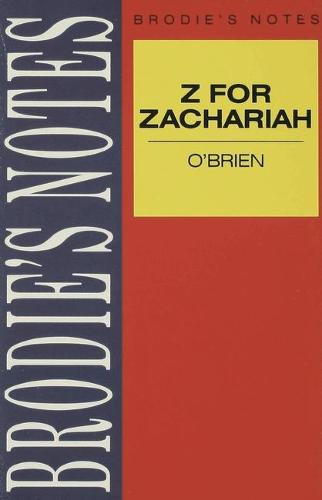 O'Brien: Z for Zachariah - Brodie's Notes (Paperback)