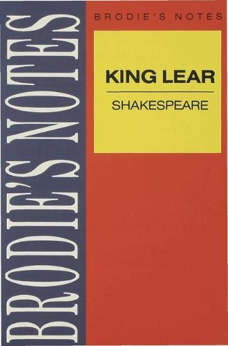 Shakespeare: King Lear - Brodie's Notes (Paperback)