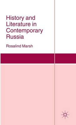 History and Literature in Contemporary Russia - St Antony's Series (Hardback)