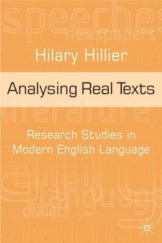 Analysing Real Texts: Research Studies in Modern English Language (Hardback)