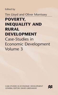 Poverty, Inequality and Rural Development: Case-Studies in Economic Development, Volume 3 - Case-Studies in Economic Development (Hardback)
