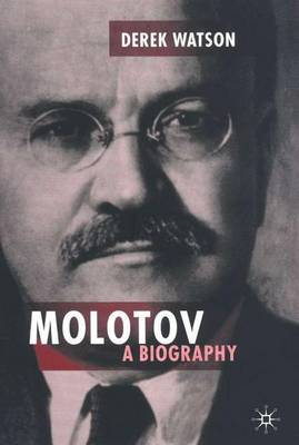 Molotov: A Biography - Studies in Russian and East European History and Society (Hardback)