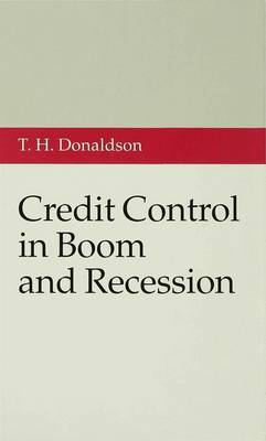 Credit Control in Boom and Recession (Hardback)