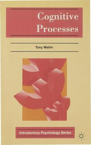 Cognitive Processes: Attention, Perception, Memory, Thinking and Language - Introductory Psychology Series (Paperback)