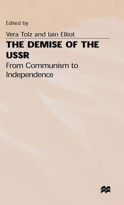 The Demise of the USSR: From Communism to Independence (Hardback)