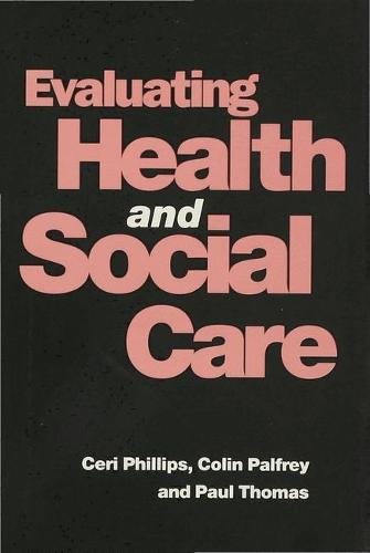 Evaluating Health and Social Care (Hardback)