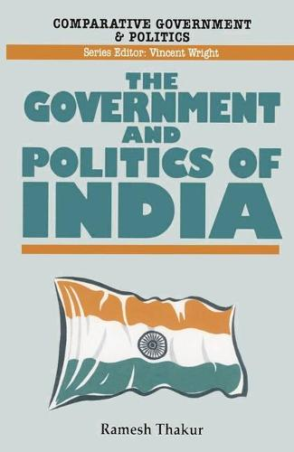 The Government and Politics of India - Comparative Government and Politics (Paperback)
