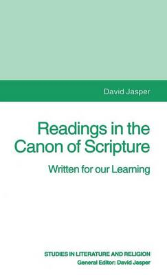 Readings in the Canon of Scripture: Written for our Learning - Studies in Literature and Religion (Hardback)