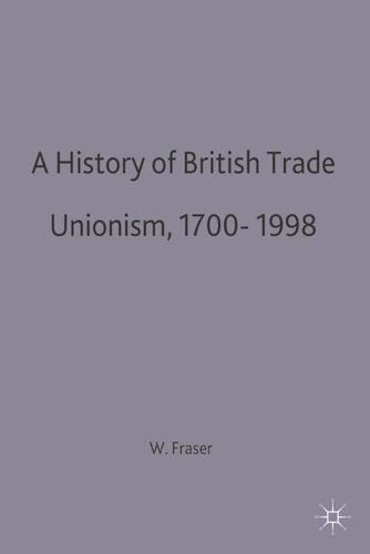 A History of British Trade Unionism 1700-1998 - British Studies Series (Paperback)