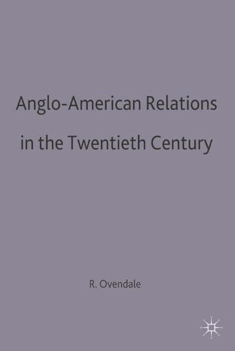 Anglo-American Relations in the Twentieth Century - British History in Perspective (Paperback)