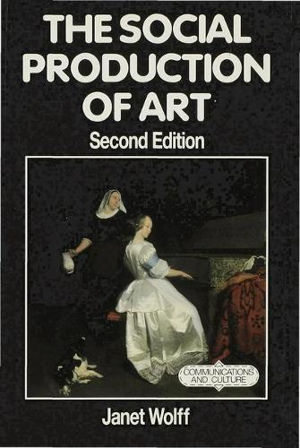 The Social Production of Art - Communications and Culture (Hardback)
