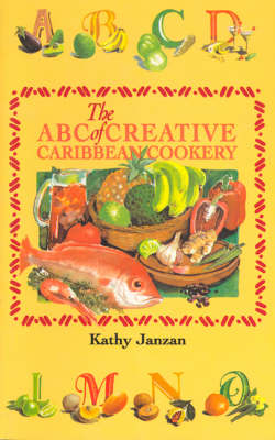 The ABC of Creative Caribbean Cookery (Paperback)