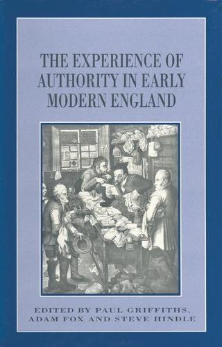 The Experience of Authority in Early Modern England - Themes in Focus (Paperback)