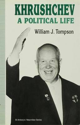 Khrushchev: A Political Life - St Antony's Series (Hardback)