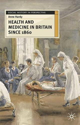 Health and Medicine in Britain since 1860 - Social History in Perspective (Paperback)