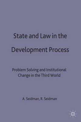 State and Law in the Development Process: Problem-Solving and Institutional Change in the Third World - International Political Economy Series (Hardback)