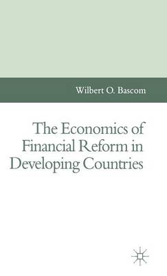 The Economics of Financial Reform in Developing Countries (Hardback)