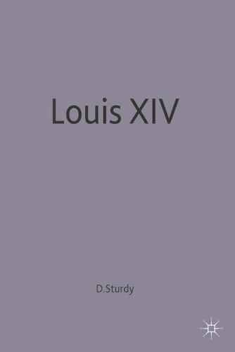 Louis XIV - European History in Perspective (Paperback)