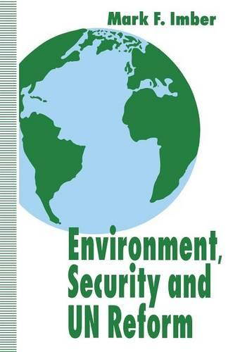 Environment, Security and UN Reform (Paperback)