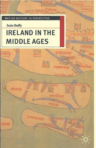 Ireland in the Middle Ages - British History in Perspective (Paperback)