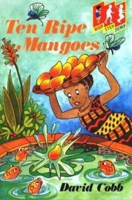 Ten Ripe Mangoes: Level 1 (Hop) - Hop, step, jump (Paperback)