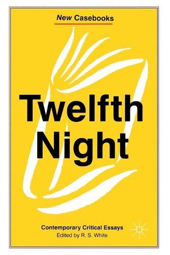 Twelfth Night: Contemporary Critical Essays - New Casebooks (Paperback)