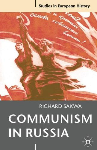 Communism in Russia - Studies in European History (Paperback)