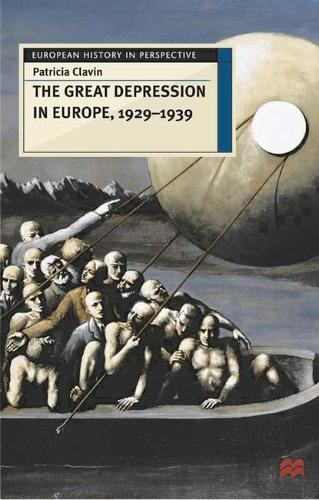 The Great Depression in Europe, 1929-1939 - European History in Perspective (Hardback)