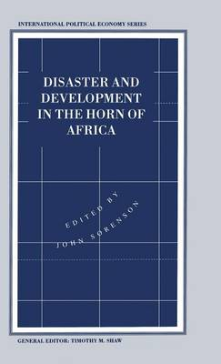 Disaster and Development in the Horn of Africa - International Political Economy Series (Hardback)