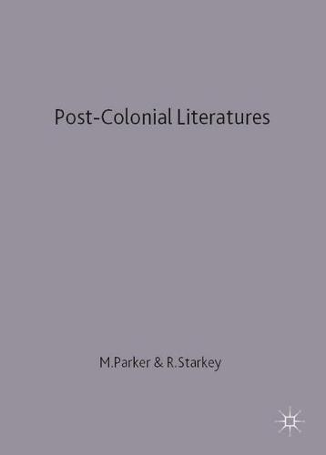 Post-Colonial Literatures: Achebe, Ngugi, Walcott and Desai - New Casebooks (Paperback)