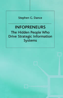 Infopreneurs: The Hidden People Who Drive Strategic Information Systems (Hardback)