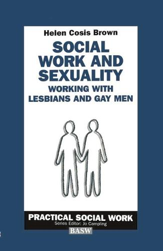 Social Work and Sexuality: Working with Lesbians and Gay Men - Practical Social Work Series (Paperback)