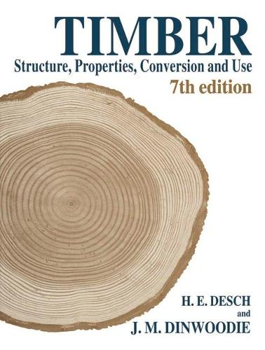 Timber: Structure, Properties, Conversion and Use (Paperback)