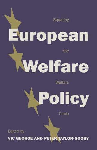 European Welfare Policy: Squaring the Welfare Circle (Paperback)