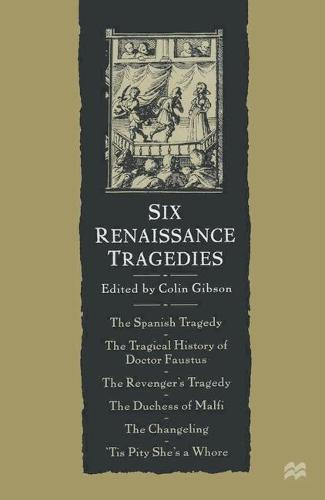 Six Renaissance Tragedies (Paperback)
