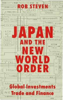 Japan and the New World Order: Global Investments, Trade and Finance (Paperback)