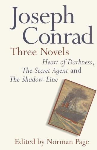 Joseph Conrad: Three Novels: Heart of Darkness, The Secret Agent and The Shadow Line (Paperback)