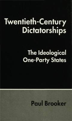 Twentieth-Century Dictatorships: The Ideological One-Party States (Hardback)