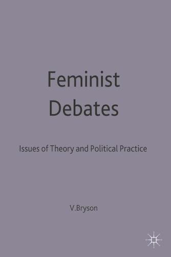 Feminist Debates: Issues of Theory and Political Practice (Paperback)