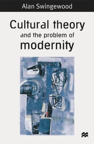 Cultural Theory and the Problem of Modernity (Paperback)