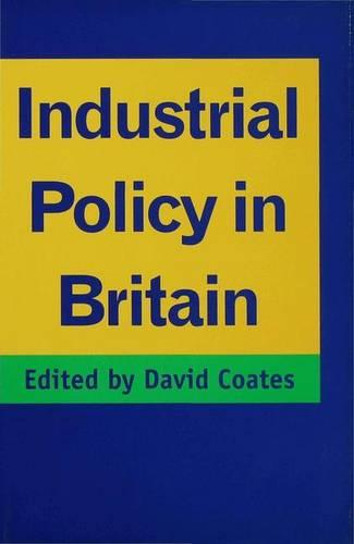 Industrial Policy in Britain (Hardback)