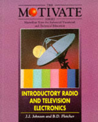 Introductory Radio and Television Electronics - MOTIVATE (Macmillan texts for industrial vocational & technical education) (Paperback)