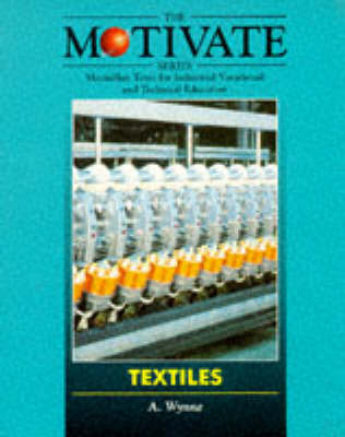 Textiles - MOTIVATE (Macmillan texts for industrial vocational & technical education) (Paperback)