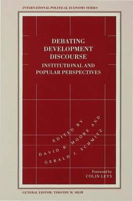 Debating Development Discourse: Institutional and Popular Perspectives - International Political Economy Series (Hardback)